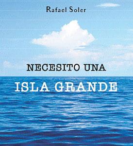 Rafael Soler Necesito una isla grande
